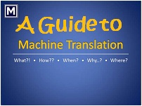 A Guide to Machine Translation