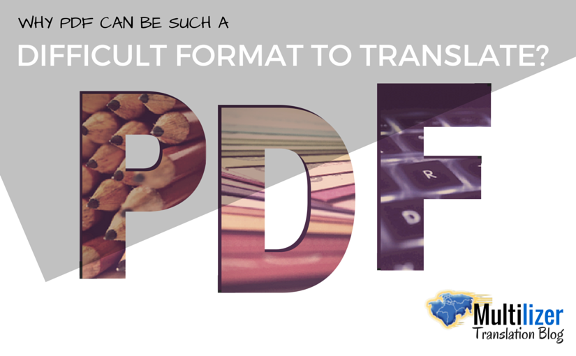 Why PDF can be such a difficult format to translate?