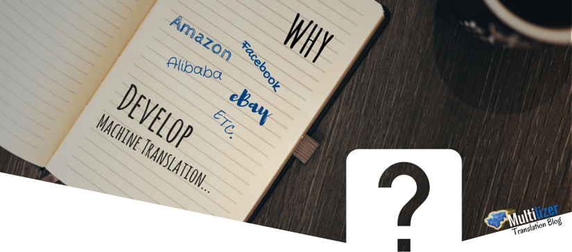 Why Amazon, Alibaba and eBay Develop Machine Translation?