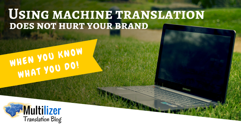 Using machine translation does not hurt your brand