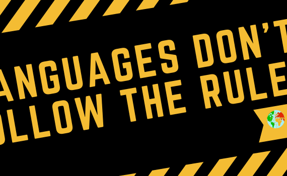 Languages Don't Follow the Rules