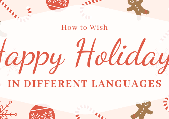 How to Wish Happy Holidays in Different Languages