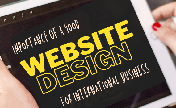 Importance Of A Good Website Design For International Business